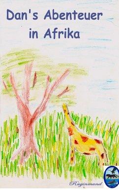 Dan's Abenteuer in Afrika - Raginmund