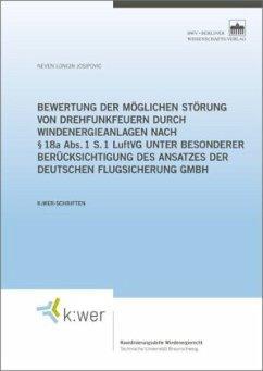 Bewertung der möglichen Störung von Drehfunkfeuern durch Windenergieanlagen nach 18a Abs. 1 S. 1 LuftVG unter besonderer - Josipovic, Neven Longin