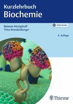Kurzlehrbuch Biochemie - Königshoff, Melanie; Brandenburger, Timo