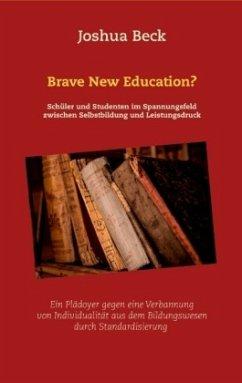 Brave New Education? - Beck, Joshua