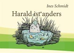 Harald ist anders - Schmidt, Ines