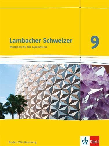lambacher schweizer mathematik 9 sch lerbuch klasse 9 ausgabe baden w rttemberg schulb cher. Black Bedroom Furniture Sets. Home Design Ideas