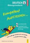 Kompetent Aufsteigen Deutsch Bildungsstandards 4. Klasse AHS/NMS