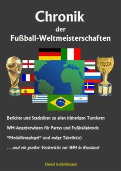 Chronik der Fußball-Weltmeisterschaften - Schlothmann, Daniel