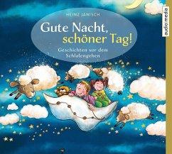 Gute Nacht, schöner Tag!, 2 Audio-CDs - Janisch, Heinz