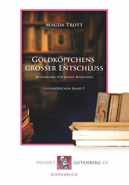 Goldköpfchens großer Entschluß - Trott, Magda