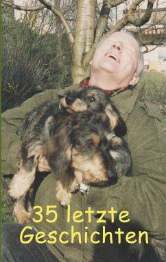 35 letzte Geschichten - Fischer, Ute; Siegmund, Bernhard