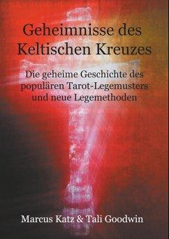 Geheimnisse des Keltischen Kreuzes - Katz, Marcus; Goodwin, Tali