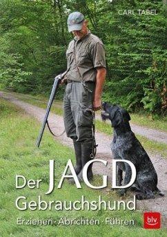 Der Jagdgebrauchshund - Tabel, Uwe