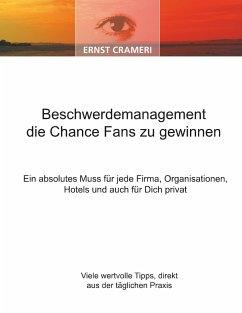 Beschwerdemanagement die Chance Fans zu gewinnen - Crameri, Ernst