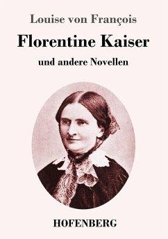 Florentine Kaiser - François, Louise von