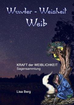 Wunder, Weisheit, Weib - Berg, Lisa