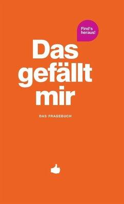 Das gefällt mir - Orange - Chernus, Patrick; Fischhaber, Michèle