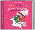 Drei-Fünf-Acht-Minutengeschichten von Drachen und Einhörnern, 1 Audio-CD