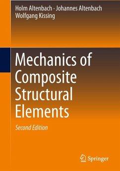 Mechanics of Composite Structural Elements (eBook, PDF) - Altenbach, Holm; Altenbach, Johannes; Kissing, Wolfgang
