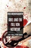 Abel und ein Fall von Notwehr (eBook, ePUB)