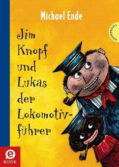 Jim Knopf und Lukas der Lokomotivführer (eBook, ePUB) - Ende, Michael