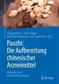 Paozhi: Die Aufbereitung chinesischer Arzneimittel (eBook, PDF)