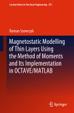 Magnetostatic Modelling of Thin Layers Using the Method of Moments And Its Implementation in OCTAVE/MATLAB (eBook, PDF)
