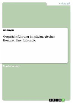 Gesprächsführung im pädagogischen Kontext. Eine Fallstudie (eBook, PDF)
