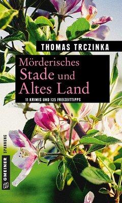 Mörderisches Stade und Altes Land (eBook, ePUB) - Trczinka, Thomas