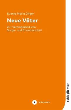 Neue Väter (eBook, PDF) - Dilger, Svenja Maria