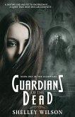 Guardians of the Dead (The Guardians, #1) (eBook, ePUB)