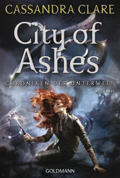 City Of Ashes Chroniken Der Unterwelt Bd2