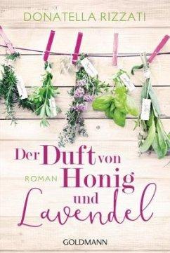 Der Duft von Honig und Lavendel - Rizzati, Donatella