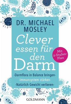 Clever essen für den Darm - Mosley, Michael