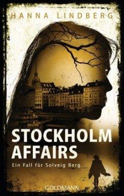 Stockholm Affairs / Solveig Berg Bd.2 - Lindberg, Hanna