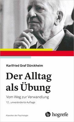 Der Alltag als Übung (eBook, PDF) - Dürckheim, Karlfried Graf