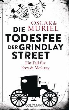 Die Todesfee der Grindlay Street / Frey & McGray Bd.3 - Muriel, Oscar de
