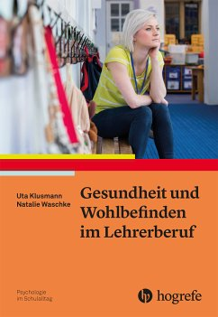 Gesundheit und Wohlbefinden im Lehrerberuf (eBook, PDF) - Waschke, Natalie; Klusmann, Uta