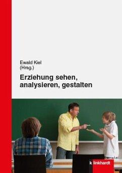 Erziehung sehen, analysieren und gestalten (eBook, PDF)