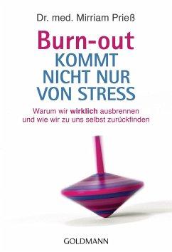 Burn-out kommt nicht nur von Stress - Prieß, Mirriam