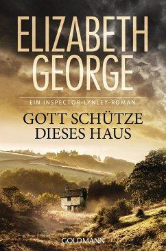 Gott schütze dieses Haus / Inspector Lynley Bd.2 - George, Elizabeth