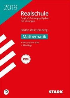 Abschlussprüfung Realschule Baden-Württemberg 2019 - Mathematik, mit CD-ROM