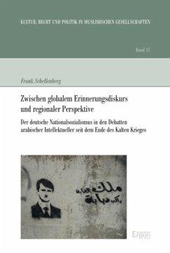 Zwischen globalem Erinnerungsdiskurs und regionaler Perspektive - Schellenberg, Frank