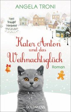 Kater Anton und das Weihnachtsglück - Troni, Angela