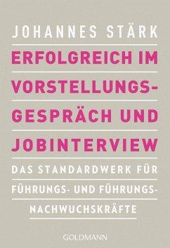 Erfolgreich im Vorstellungsgespräch und Jobinterview - Stärk, Johannes