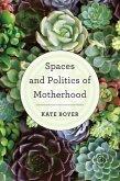 Spaces and Politics of Motherhood (eBook, ePUB)