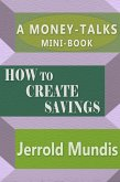 How to Create Savings (A Money-Talks Mini-Book) (eBook, ePUB)