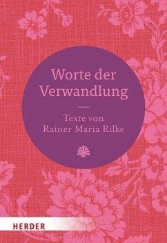 Worte der Verwandlung - Rilke, Rainer Maria