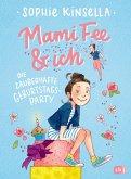 Die zauberhafte Geburtstagsparty / Mami Fee & ich Bd.2