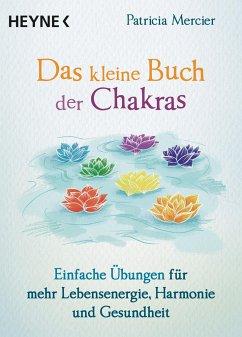 Das kleine Buch der Chakras - Mercier, Patricia