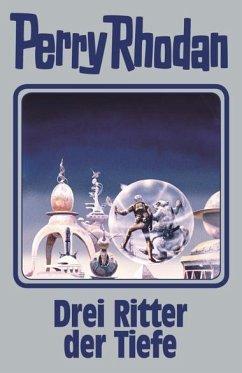 Drei Ritter der Tiefe / Perry Rhodan - Silberband Bd.144 - Rhodan, Perry