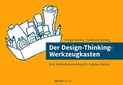Der Design-Thinking-Werkzeugkasten - Gerling, Ansgar; Gerling, Godehard
