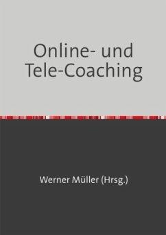 Online- und Tele-Coaching - Müller, Werner