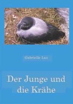 Der Junge und die Krähe - Luz, Gabrielle
